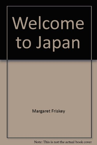 Welcome to Japan (Welcome to the world books) (0516037080) by Margaret Friskey