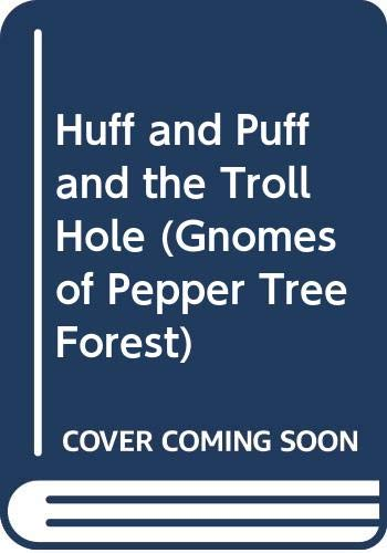 9780516037448: Huff and Puff and the Troll Hole (Gnomes of Pepper Tree Forest)