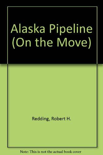 9780516038834: Alaska Pipeline (On the Move)