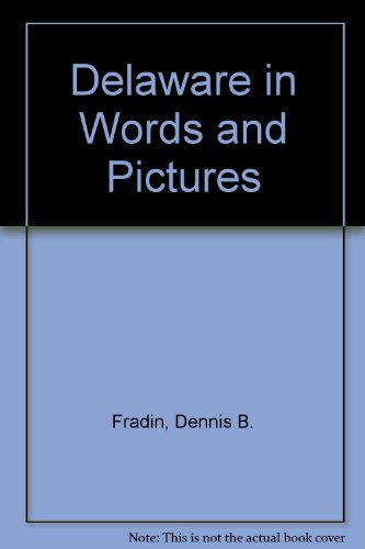 Delaware in Words and Pictures (Young People's Stories of Our States Ser): Fradin, Dennis B., ...