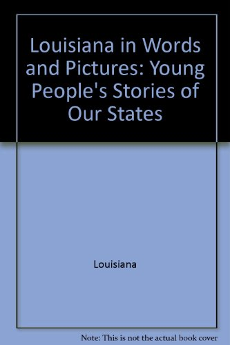 9780516039183: Louisiana in words and pictures (Young People's Stories of Our States Ser)
