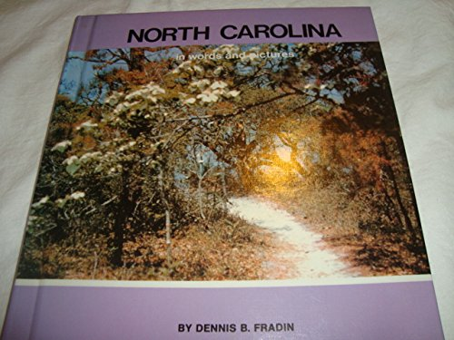 North Carolina in Words and Pictures (Young People's Stories of Our States Ser) (0516039334) by Dennis B. Fradin; Richard Wahl; Len W. Meents