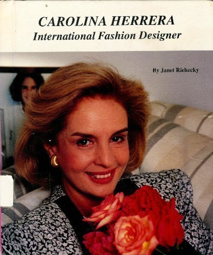 9780516041780: Carolina Herrera: International Fashion Designer (Picture Story Biography)