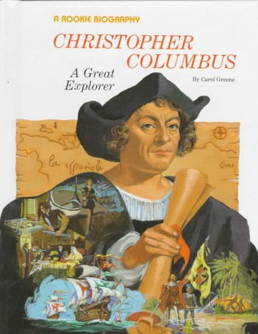 Christopher Columbus: A Great Explorer (Rookie Biographies) (0516042041) by Carol Greene
