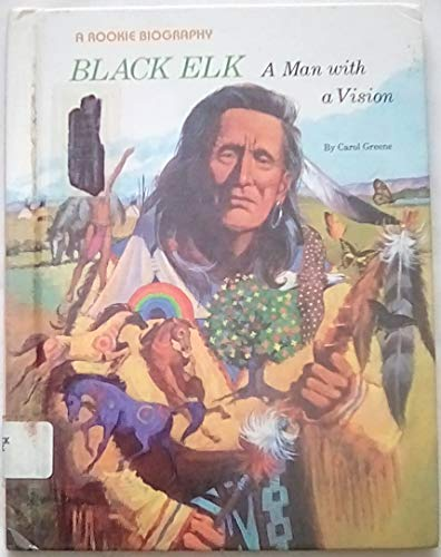 9780516042138: Black Elk: A Man With a Vision (Rookie Biographies)