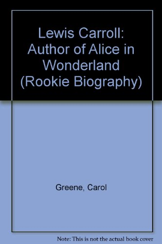 9780516042275: Lewis Carroll: Author of Alice in Wonderland (Rookie Biography)