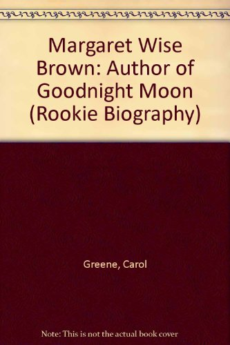 9780516042541: Margaret Wise Brown: Author of Goodnight Moon (Rookie Biography)