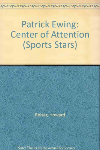 9780516043883: Patrick Ewing: Center of Attention (Sports Stars)