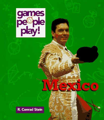 Mexico (Games People Play) (0516044397) by Stein, R. Conrad