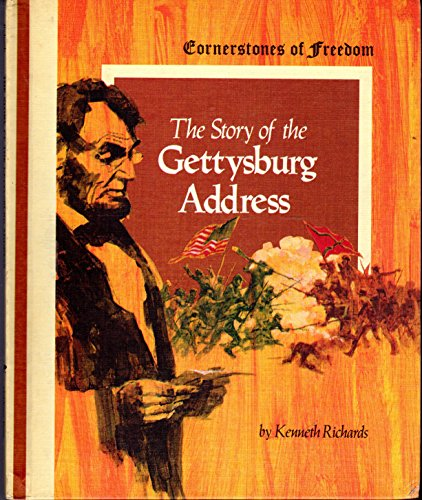 The Story of the Gettysburg Address (Cornerstones of Freedom): Richards, Kenneth G.