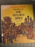 9780516046211: The Story of the Golden Spike (Cornerstones of freedom)