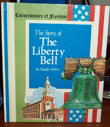 9780516046228: The Story of the Liberty Bell (Cornerstones of Freedom)