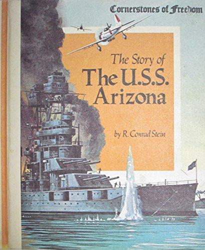The Story of the U.S.S. Arizona; Cornerstones: Stein, R. Conrad