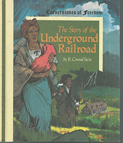Story of the Underground Railroad, The - Cornerstones of Freedom