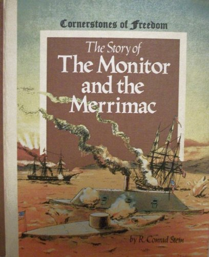 9780516046624: The story of the Monitor and the Merrimac (Cornerstones of freedom)