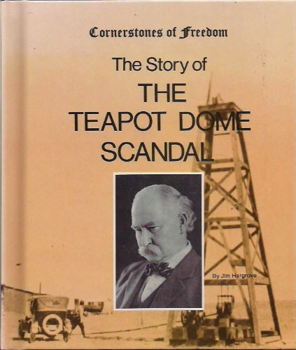 9780516047225: The story of the Teapot Dome scandal (Cornerstones of freedom)