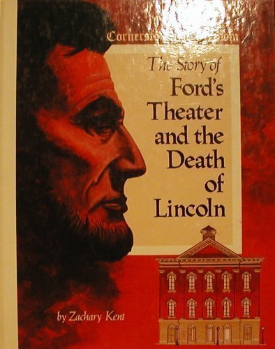 9780516047294: The Story of Ford's Theater and the Death of Lincoln (Cornerstones of Freedom)