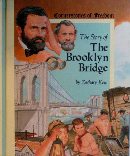 9780516047393: The story of the Brooklyn Bridge (Cornerstones of freedom)