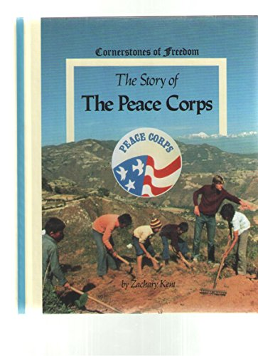 9780516047522: The Story of the Peace Corps (Cornerstones of Freedom)