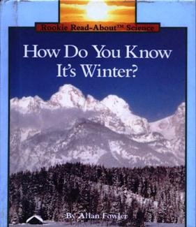 How Do You Know It's Winter? (Rookie Read-About Science): Fowler, Allan