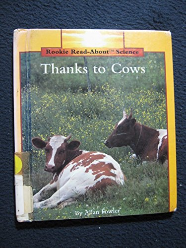 9780516049243: Thanks to Cows (Rookie Read-About Science)