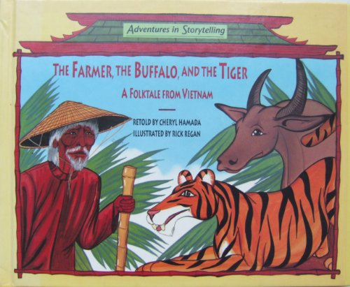 9780516051437: The Farmer, the Buffalo, and the Tiger: A Folktale from Vietnam (Adventures in Storytelling)