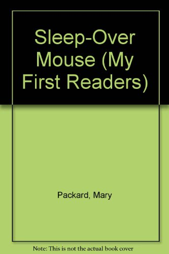 Sleep-Over Mouse (My First Readers) (0516053671) by Packard, Mary