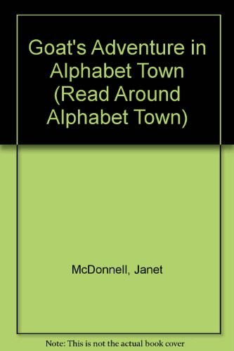 9780516054070: Goat's Adventure in Alphabet Town (Read Around Alphabet Town)