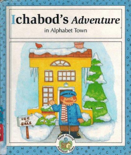 9780516054094: Ichabod's Adventure in Alphabet Town (Read Around Alphabet Town)