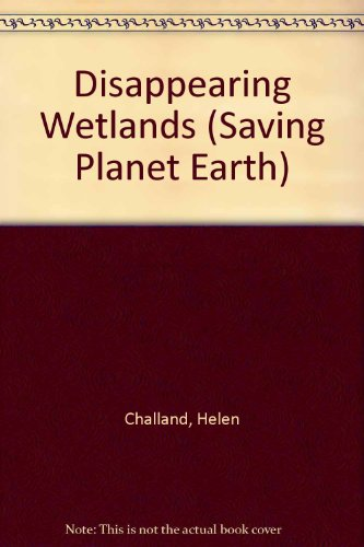 9780516055114: Disappearing Wetlands (Saving Planet Earth)