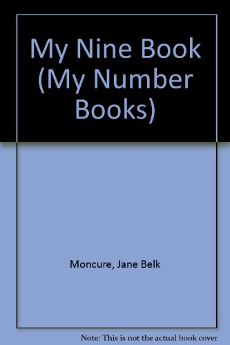 My Nine Book (My Number Books): Moncure, Jane Belk;