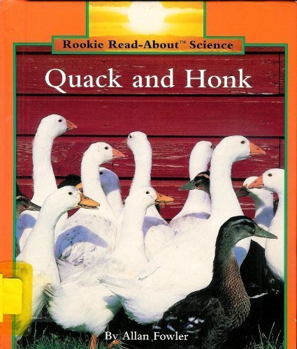 Quack and Honk (Rookie Read-About Science) (0516060120) by Allan Fowler