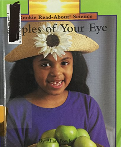 9780516060262: Apples of Your Eye (Rookie Read-About Science)