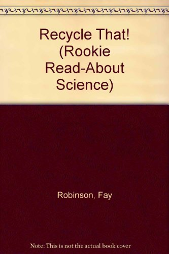 9780516060330: Recycle That! (Rookie Read-About Science)