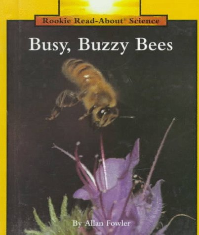 9780516060378: Busy, Buzzy Bees (Rookie Read-About Science)