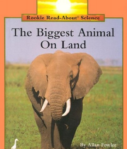 9780516060507: The Biggest Animal on the Land (Rookie Read-About Science)
