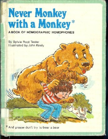 9780516061306: Never Monkey With a Monkey: A Book of Homographic Homophones
