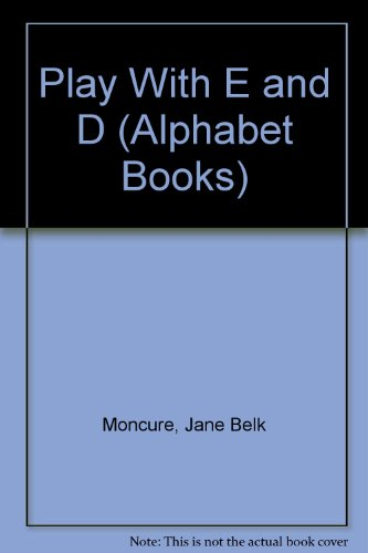 Play With E and D (Alphabet Books): Jane Belk Moncure;