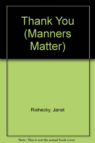 Thank You (Manners Matter) (0516062492) by Janet Riehecky; Gwen Connelly
