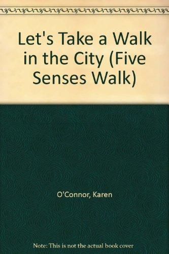 9780516062716: Let's Take a Walk in the City (Five Senses Walk)