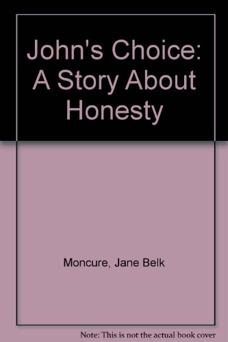 9780516063812: John's Choice: A Story About Honesty (Making Choices)