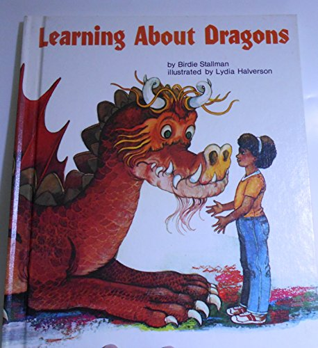 Learning About Dragons (The Learning About Series) (0516065319) by Birdie Stallman; Lydia Halverson