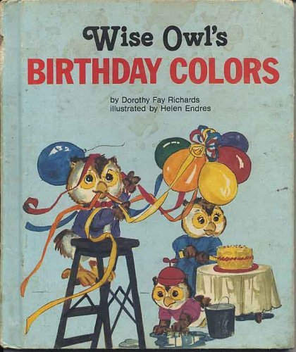 Wise Owl's Birthday Colors (Wise Owl Plus) (0516065629) by Richards, Dorothy Fay
