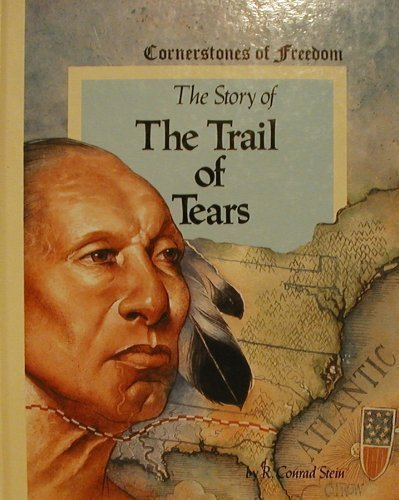 9780516066660: The Trail of Tears (Cornerstones of Freedom)