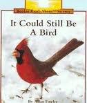 9780516070063: It Could Still Be a Bird