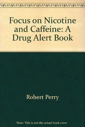 9780516073552: Focus on Nicotine and Caffeine: A Drug Alert Book (Drug - Alert Series)