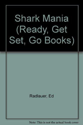 Shark Mania (Ready, Get Set, Go Books): Radlauer, Ed