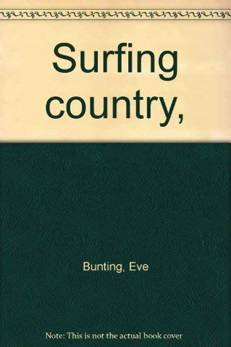 Surfing country, (9780516074573) by Eve Bunting