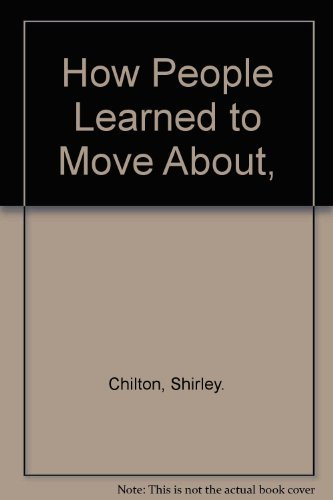 9780516077543: How People Learned to Move About,