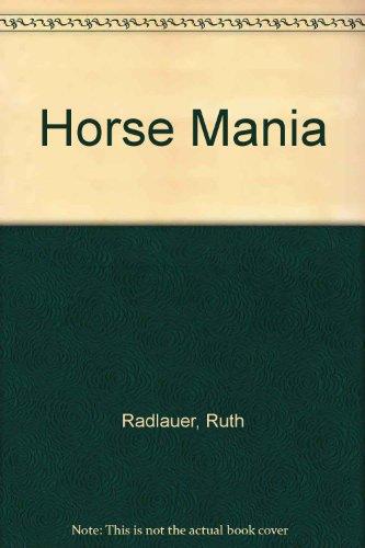 Horse Mania: Ruth Radlauer; Ed